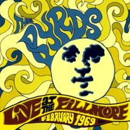 The Byrds, Live At The Fillmore, February 1969 (CD)