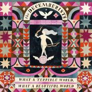 The Decemberists, What A Terrible World, What A Beautiful World (CD)