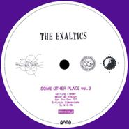 "The Exaltics, Some Other Place Vol. 3 (12"")"