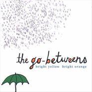 The Go-Betweens, Bright yellow Bright Orange (CD)