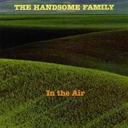 The Handsome Family, In The Air (CD)