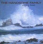 The Handsome Family, Singing Bones (CD)