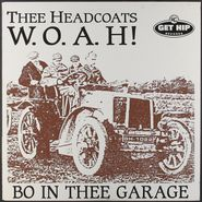 Thee Headcoats, W.O.A.H.: Bo In Thee Garage (LP)