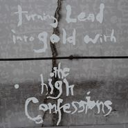 The High Confessions, Turning Lead Into Gold With The High Confessions [Red Vinyl Issue] (LP)