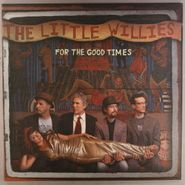 The Little Willies, For The Good Times (LP)
