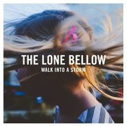 The Lone Bellow, Walk Into A Storm (CD)