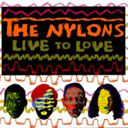 The Nylons, Live To Love (CD)