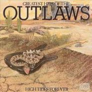 The Outlaws, High Tides Forever: Greatest Hits Of The Outlaws (CD)