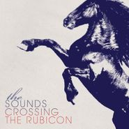 The Sounds, Crossing The Rubicon (CD)