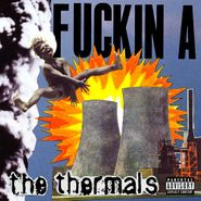 The Thermals, Fuckin A (LP)