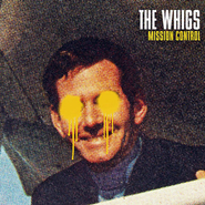 The Whigs, Mission Control (LP)