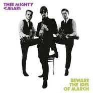 Thee Mighty Caesars, Beware The Ides Of March [Remastered UK Import] (LP)