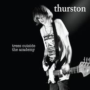 Thurston Moore, Trees Outside The Academy (CD)