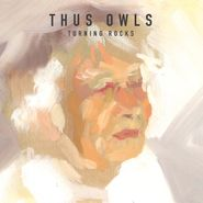 Thus Owls, Turning Rocks [Canadian Import] (LP)