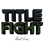 Title Fight, Floral Green (LP)
