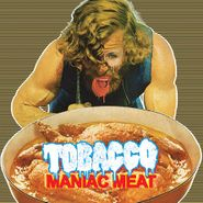Tobacco, Maniac Meat (CD)