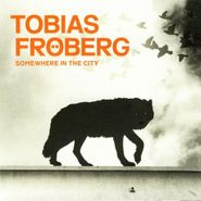 Tobias Fröberg, Somewhere In The City (CD)