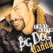 Toby Keith, Big Dog Daddy (CD)