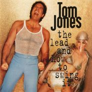 Tom Jones, The Lead And How To Swing It (CD)