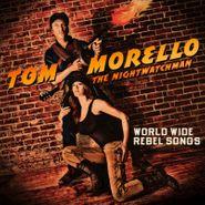 Tom Morello: The Nightwatchman, World Wide Rebel Songs [180 Gram Vinyl] (LP)