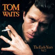 Tom Waits, The Early Years Vol. 2 (CD)