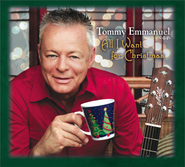 Tommy Emmanuel, All I Want For Christmas (CD)