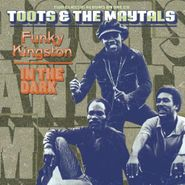 Toots & The Maytals, Funky Kingston / In The Dark (CD)