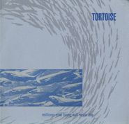 Tortoise, Millions Now Living Will Never Die (CD)