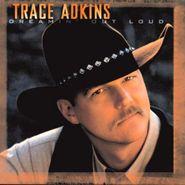 Trace Adkins, Dreamin' Out Loud (CD)