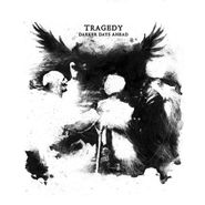 Tragedy, Darker Days Ahead (LP)