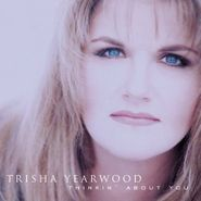 Trisha Yearwood, Thinkin' About You (CD)