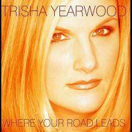 Trisha Yearwood, Where Your Road Leads (CD)
