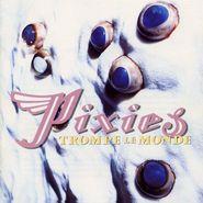 Pixies, Trompe Le Monde [UK 180 Gram Viny] (LP)