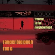 Rapper Big Pooh, Trouble In The Neighboorhood (CD)