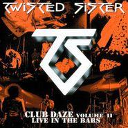 Twisted Sister, Club Daze, Vol. 2: Live in the Bars [UK 180 Gram Vinyl] (LP)