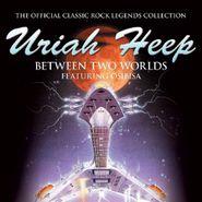 Uriah Heep, Between Two Worlds (CD)