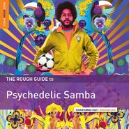 Various Artists, The Rough Guide To Psychedelic Samba [Record Store Day] (LP)