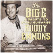 Various Artists, The Big E: A Salute To Steel Guitarist Buddy Emmons (CD)