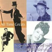 Various Artists, All Time Greats: The Great Stars Sing The Great Songs (CD)