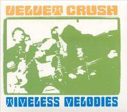 Velvet Crush, Timeless Melodies [Import] (CD)