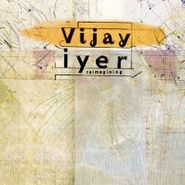 Vijay Iyer, Reimagining (CD)