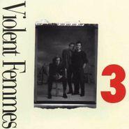 Violent Femmes, 3 [180 Gram Vinyl] (LP)