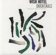 """Ducktails, Wish Hotel (12"""")"""