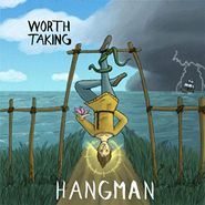 Worth Taking, Hangman (LP)