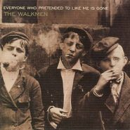 The Walkmen, Everyone Who Pretended To Like Me Is Gone (CD)
