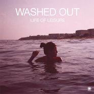 "Washed Out, Life Of Leisure EP (12"")"