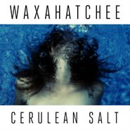 Waxahatchee, Cerulean Salt (LP)