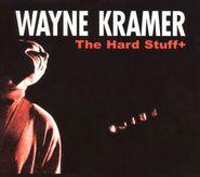 Wayne Kramer, The Hard Stuff + [Reissue] (CD)