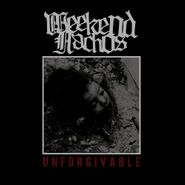 Weekend Nachos, Unforgivable (LP)