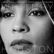 Whitney Houston, I Wish You Love: More From The Bodyguard (CD)